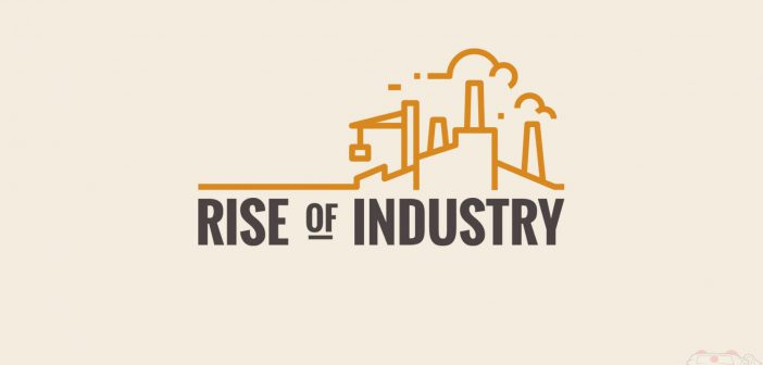 Rise of Industry Review
